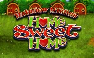 Rainbow Riches Home Sweet Home uk slot
